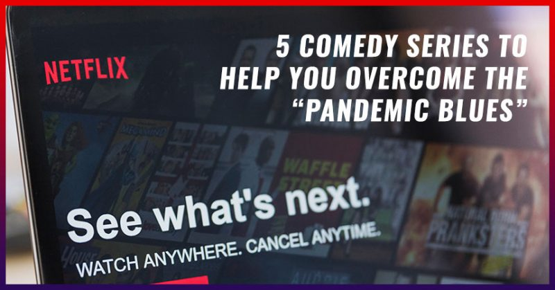 """5 comedy series to help you overcome the """"pandemic blues"""""""